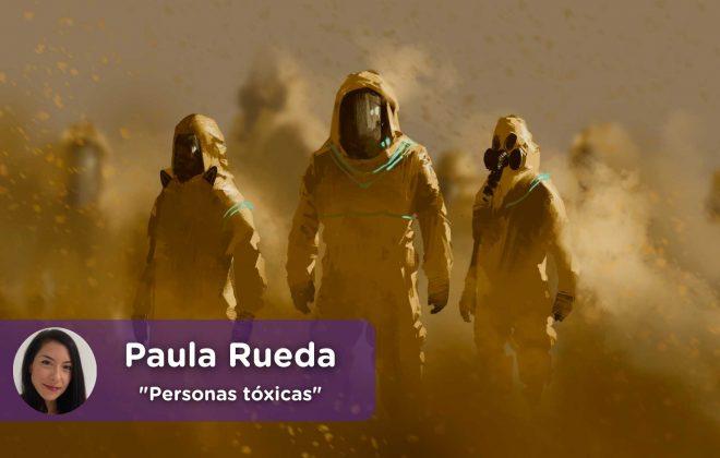 Personas tóxicas, negativas. Psicología. Bienestar, Saludable. Positivo. Mediquo. Tu amigo médico. Chat médico. Paula Rueda.