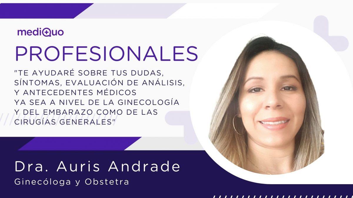 Profesional Dra. Auris Andrade, médico, cirujano general, ginecóloga, obstetricia, ginecología, reproducción asistida, fertilidad, salud de la mujer, mediQuo, telemedicina, consulta online. MediQuo