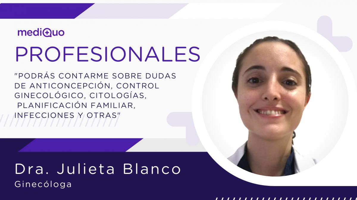 Profesional Dra. Julieta Blanco, médico, cirujano general, ginecóloga, obstetricia, ginecología, reproducción asistida, fertilidad, salud de la mujer, mediQuo, telemedicina, consulta online. MediQuo