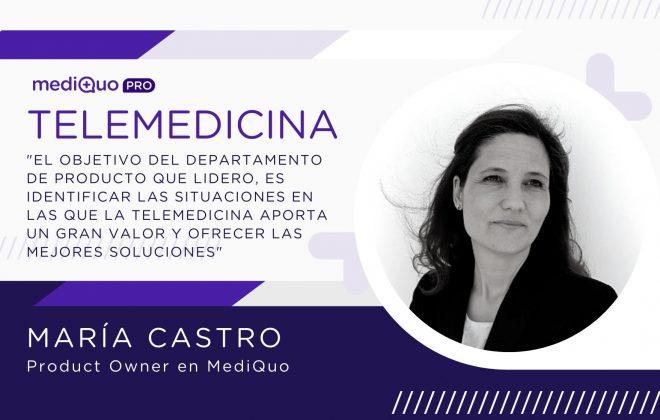 María Castro Telemedicina mediQuo PRO. Product Owner. Chat médico. Consulta online. Cirujanos, Psicólogos, Médicos, MIR.