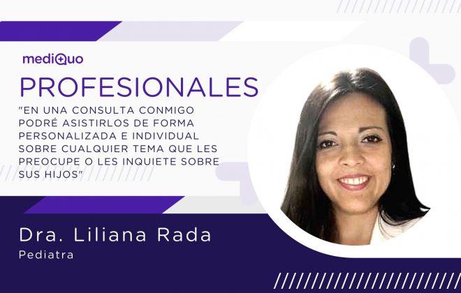 Dra. Liliana Rada, mediQuo. Pediatra Profesionales blog mediQuo. Consulta online. Consulta médica. Consulta. Telemedicina.