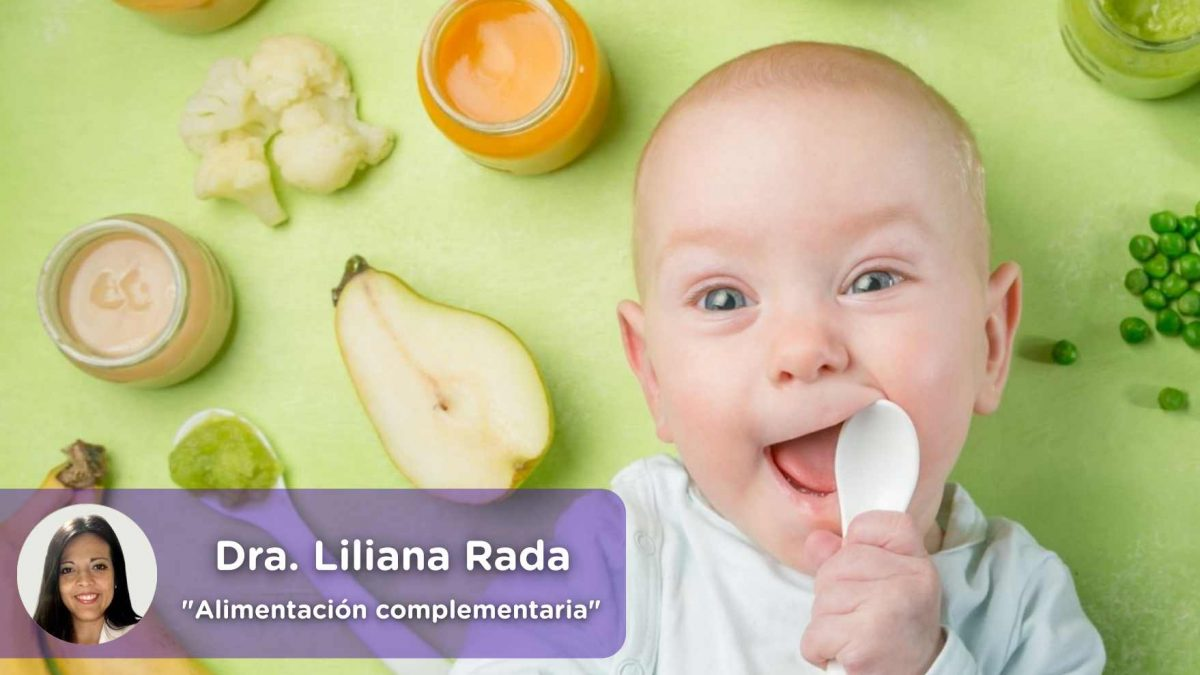 Alimentación complementaria, niños, bebés, lactancia materna, madres, pediatra, mediquo, salud, Dra. Liliana Rada
