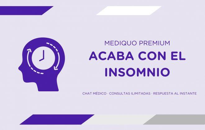 Plan premium acaba con el insomnio, mediquo, problemas de insomnio: dificultad para conciliar el sueño (quedarse dormido), mantenerlo (despertares intermitentes) o despertar demasiado temprano y no pueden volver a dormir
