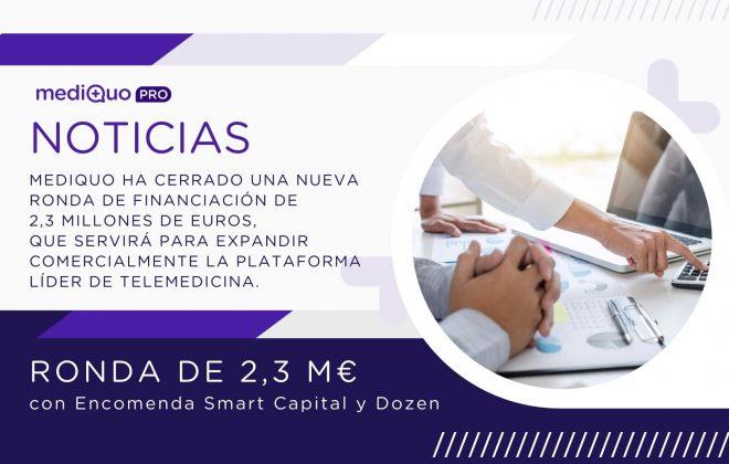La plataforma de telemedicina Mediquo capta 2,3 millones EMPRENDEDORES La ronda ha sido liderada por Dozen, Encomenda Smart Capital y otros inversores particulares