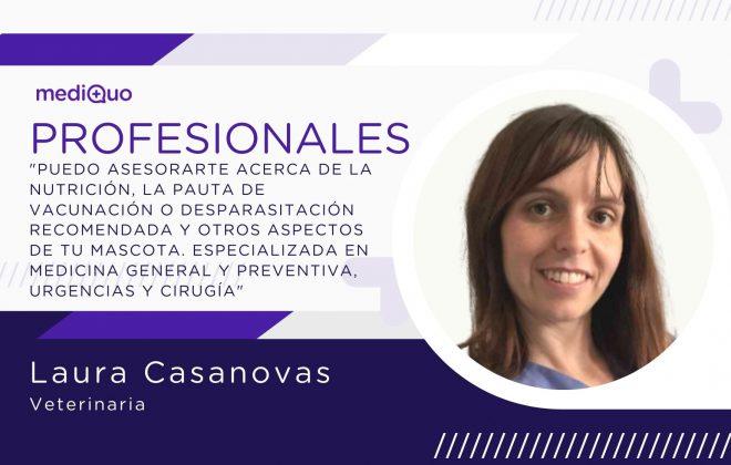 Laura Casanovas mediQuo profesionales veterinaria. Chat online. Asesoramiento médico, animales, perros, gatos, exóticos, veterinario online